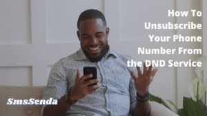 How To Unsubscribe Your Phone Number From the DND Service